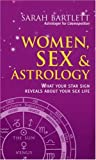 Women, Sex and Astrology, Sarah Bartlett, 0753504995
