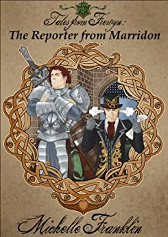 Tales from Frewyn: The Reporter from Marridon by [Franklin, Michelle]