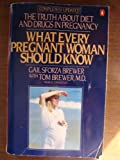 What Every Pregnant Woman Should Know, Gail S. Brewer and Tom Brewer, 0140079742