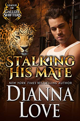 Stalking His Mate: League Of Gallize Shifters