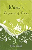 Wilma's Potpourri of Poems, Wilma Ratliff, 1424171830