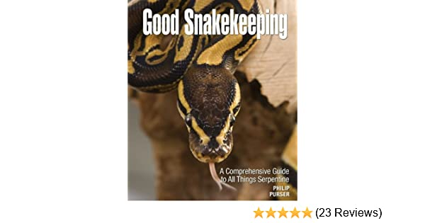 Good Snakekeeping Kindle Edition By Philip Purser Crafts Hobbies