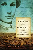 Letters from a Slave Boy: The Story of Joseph Jacobs by Mary E. Lyons front cover