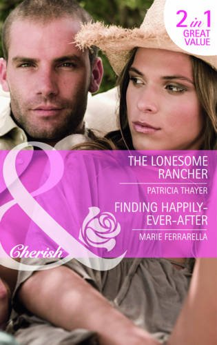 book cover of The Lonesome Rancher / Finding Happily-Ever-After