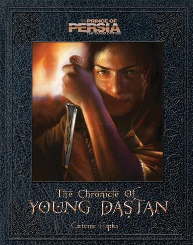 The Chronicle of Young Dastan (Disney Prince of Persia: The Sands of Time) by Catherine Hapka (2010-04-13)