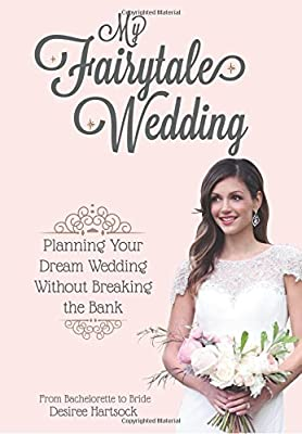 My Fairytale Wedding: Planning Your Dream Wedding Without Breaking the Bank