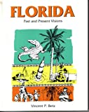 Florida : Past and Present Visions, Betz, Vincent, 0787223913