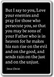 But I say to you, Love your enemies and pray f... - Jesus Christ - quotes fridge magnet, Black
