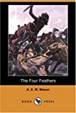 The Four Feathers, A. E. W. Mason, 1406587818