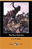 The Four Feathers, A. E. W. Mason, 1406587818