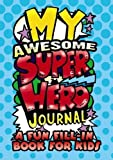 #5: My Awesome Superhero Journal: A Fun Fill-in Book for Kids (Dover Children's Activity Books)