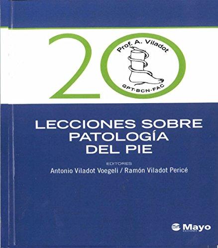 Descargar Libro 20 Lecciones Sobre Patologia Del Pie Antonio Viladot Voegeli