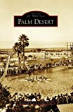 Palm Desert, Historical Society of Palm Desert and Historical Society of Palm Desert, 0738559644