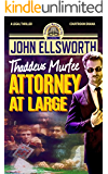 Legal Thriller: Attorney at Large: A Courtroom Drama (Thaddeus Murfee Legal Thriller Series Book 4)