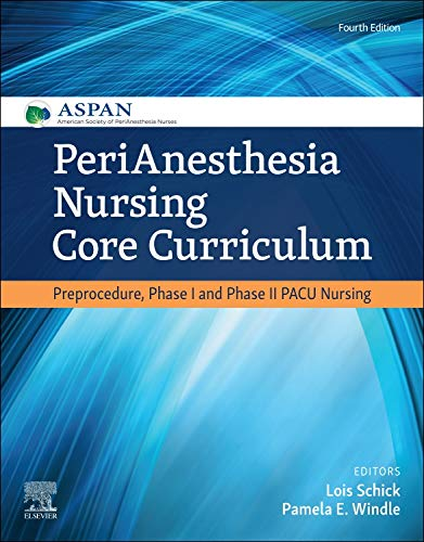 PeriAnesthesia Nursing Core Curriculum  Preprocedure Phase I And Phase II PACU Nursing