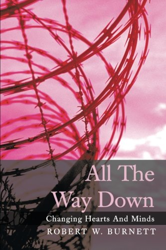 All the Way Down: Changing Hearts and Minds