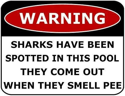 Top Shelf Novelties Warnschild Sharks Have Been Spotted In This Pool SP2383