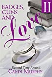 Badges, Guns and Love II, Candi R. Murphy, 0595314074