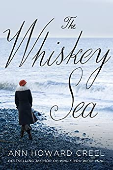 The Whiskey Sea by [Creel, Ann Howard]