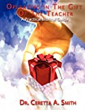 Operating in the Gift of the Teacher, Ceretta A. Smith, 0985499214