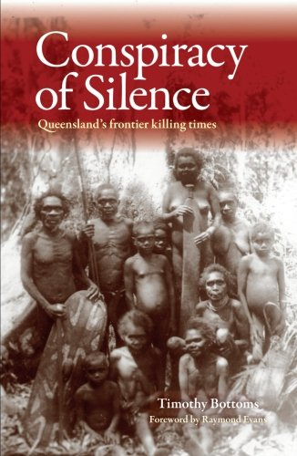 Conspiracy of Silence: Queensland's Frontier Killing Times