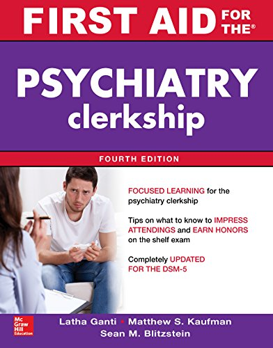 (First Aid for the Psychiatry Clerkship, Fourth Edition (First Aid Series))