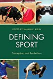 img - for Defining Sport: Conceptions and Borderlines (Studies in Philosophy of Sport) book / textbook / text book