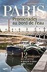 Paris, promenades au bord de l'eau par Lesbros
