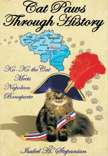 Read Online Cat Paws Through History: Ko-Ko the Cat Meets Napoleon Bonaparte ebook