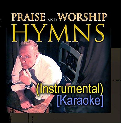 Praise Hymns Worship And (Praise and Worship Hymns (Instrumental) [Karaoke])