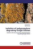 Isolation of Polypropylene Degrading Fungal Isolates, Tayyaba Riaz and Safia Ahmed, 3848410028