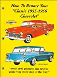"""How to Restore Your """"Classic 1955-1956 Chevrolet"""""""