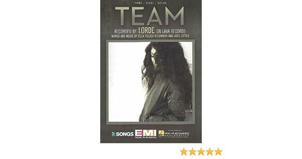 Lorde Team Sheet Music Lorde Ella Yelich Oconnor And Joel