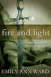Fire and Light (The Protectors Prequels Book 2)