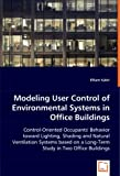 Modeling User Control of Environmental Systems in Office Buildings, Elham Kabir, 3639034929