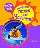 Exploring Forces and Movement, Carol Ballard, 1404242775