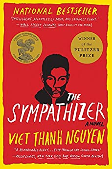 The Sympathizer: A Novel (Pulitzer Prize for Fiction) by [Nguyen, Viet Thanh]