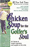 chicken soup for golfers soul - Chicken Soup for the Golfer's Soul: 101 Stories of Insight, Inspiration and Laughter on the Links (Chicken Soup for the Soul)
