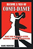 Become a Man of Confi-Dance, Raoul Weinstein, 1477140301
