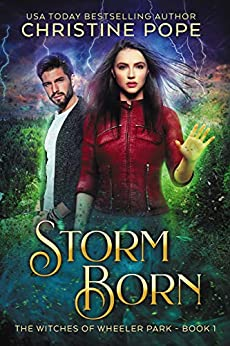 Storm Born (The Witches of Wheeler Park Book 1) by [Pope, Christine]