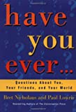 Have You Ever..., Bret Nicholaus and Paul Lowrie, 0345417607