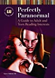 Perfectly Paranormal: A Guide to Adult and Teen Reading Interests (Hardcover) [Pre-order 31-01-2030]