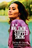 The Day Nina Simone Stopped Singing, Darina Al-Joundi and Mohammed Kacimi, 1558616837