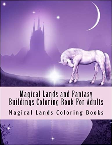 magical lands and fantasy buildings coloring book for adults large one sided stress relieving relaxing imaginary buildings coloring book for easy magical lands designs for relaxing