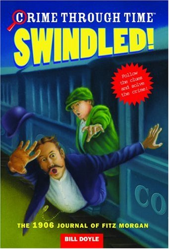 Swindled! The 1906 Journal of Fitz Morgan (Crime Through Time, No. 1)