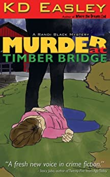 Murder at Timber Bridge (Randi Black Mystery Book One 1) by [KD Easley]