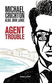Agent trouble : roman, Crichton, Michael
