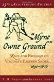 Myne Owne Ground : Race and Freedom on Virginia's Eastern Shore, 1640-1676, Breen, T. H. and Innes, Stephen, 0195175387
