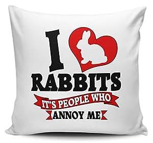 I Love conejos que de personas que molesta Me–Cojín, diseño con mensaje Reserved Cover w/Insert