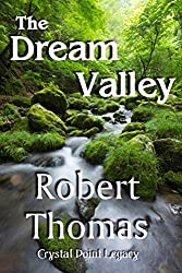 The Dream Valley (The Crystal Point Legacy Book 1)